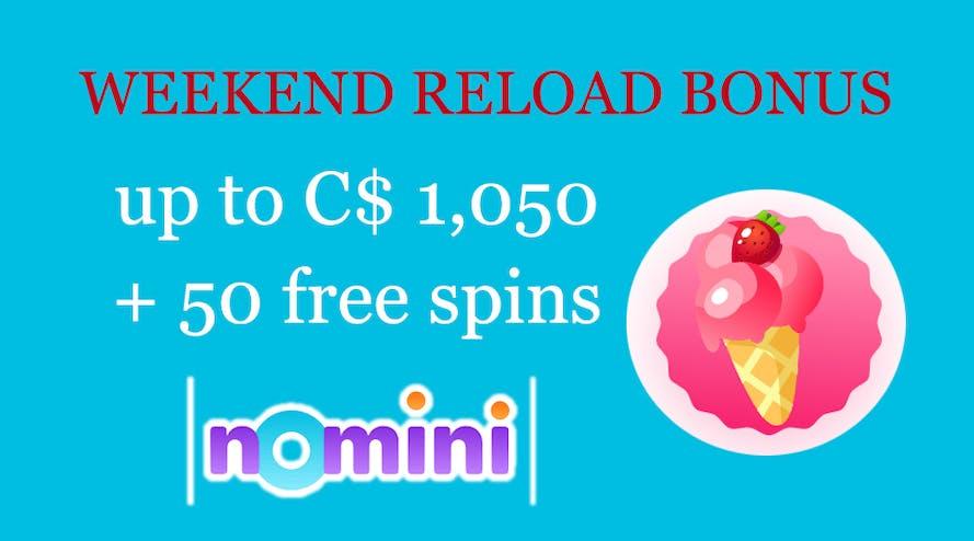 The Weekend Reload bonus has never been sweeter with Nomini