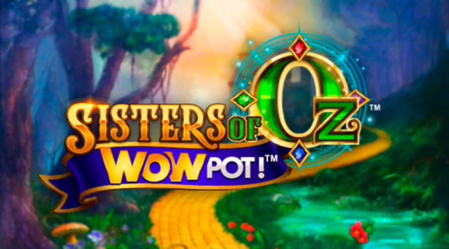 New Sisters of Oz WowPot slot by Microgaming − review